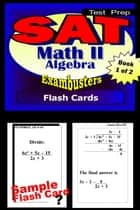 SAT Math Level II Test Prep Review--Exambusters Algebra 1 Flash Cards--Workbook 1 of 2 - SAT II Exam Study Guide ebook by SAT II Exambusters