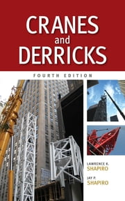 Cranes and Derricks, Fourth Edition ebook by Lawrence Shapiro,Jay Shapiro