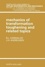 Mechanics of Transformation Toughening and Related Topics ebook by Kobo.Web.Store.Products.Fields.ContributorFieldViewModel
