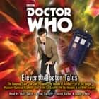 Doctor Who: Eleventh Doctor Tales - Eleventh Doctor Audio Originals audiobook by Oli Smith, Stephen Cole, Steve Lyons, Arthur Darvill, Matt Smith, Meera Syal