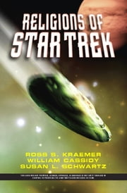 The Religions Of Star Trek ebook by Ross Kraemer,William Cassidy,Susan L Schwartz