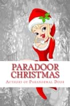 Paradoor Christmas - Vol 2 ebook by Cindy Hargreaves, Blythe Cooper, C Michael Fraze