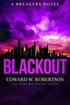 Blackout eBook by Edward W. Robertson