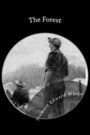 The Forest ebook by Stewart Edward White