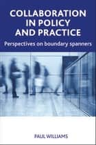 Collaboration in public policy and practice ebook by Paul Williams