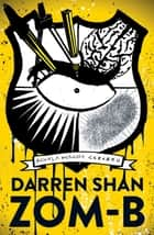 ZOM-B ebook by Darren Shan