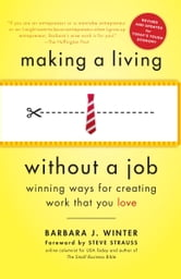 Making a Living Without a Job, revised edition - Winning Ways for Creating Work That You Love ebook by Barbara Winter