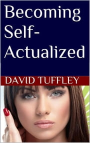 Becoming Self-Actualized ebook by David Tuffley