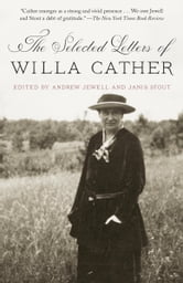 The Selected Letters of Willa Cather ebook by Willa Cather