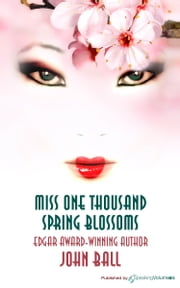 Miss One Thousand Spring Blossoms ebook by John Ball
