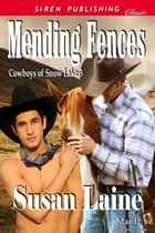 Mending Fences ebook by Susan Laine