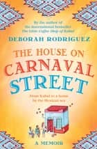 The House on Carnaval Street ebook by Deborah Rodriguez