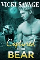 Captured by the Bear ebook by Vicki Savage