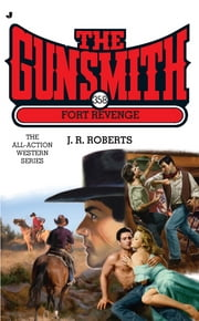 The Gunsmith #358 - Fort Revenge ebook by J. R. Roberts