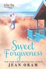 Sweet Forgiveness - A Sweet Romance ebook by Jean Oram