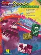 Samba Hanon (Music Instruction) - 50 Exercises for the Beginning to Professional Pianist ebook by Peter Deneff