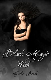 Black Magic Wish - The Horror Diaries, #20 ebook by Heather Beck