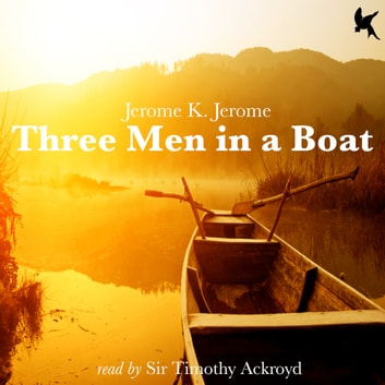 Three Men in a Boat audiobook by Jerome K Jerome