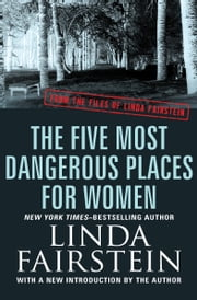 The Five Most Dangerous Places for Women ebook by Linda Fairstein
