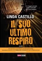 Il suo ultimo respiro eBook by Linda Castillo
