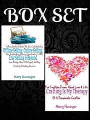 Box Set: Offline Selling, Online Selling, Etsy Selling & Beyond: Selling Handmade Knits The Zero Cost Marketing Way - Best Knitting Business Opportunities & Ideas + Fun Crafting Poems ebook by Mary Hunziger