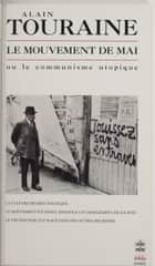 Le mouvement de mai - Ou le communisme utopique ebook by Alain Touraine