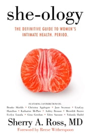 She-ology - The Definitive Guide to Women's Intimate Health. Period. ebook by Sherry A. Ross, MD