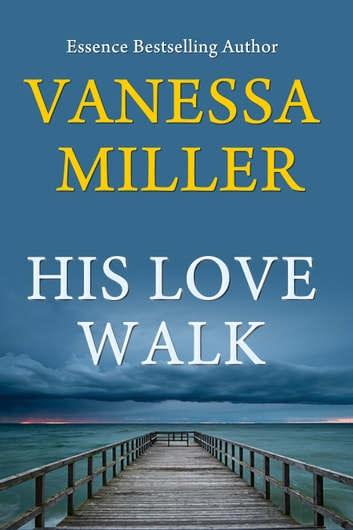 His Love Walk (Book 7 - Praise Him Anyhow series) ebook by Vanessa Miller