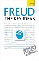 Freud: The Key Ideas - Psychoanalysis, dreams, the unconscious and more ebook by Ruth Snowden