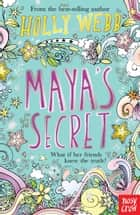 Maya's Secret ebook by Holly Webb, Hannah Chapman