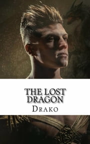 The Lost Dragon (The Dragon Hunters #1) ebook by Drako