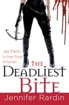 The Deadliest Bite ebook by Jennifer Rardin
