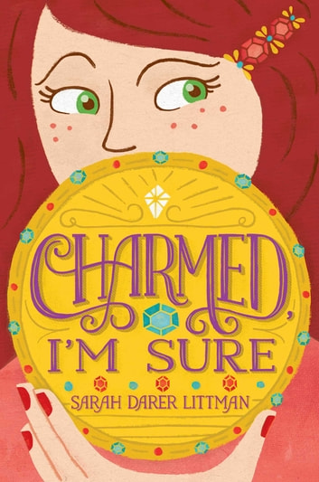 Charmed, I'm Sure ebook by Sarah Darer Littman