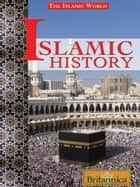 Islamic History ebook by Britannica Educational Publishing, Etheredge, Laura