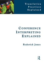 Conference Interpreting Explained ebook by Roderick Jones