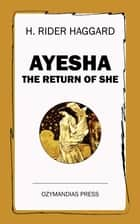 Ayesha - The Return of She ebook by