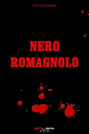 NERO ROMAGNOLO ebook by Enrico Teodorani