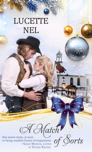 A Match of Sorts - An Historical Christmas Romance ebook by Lucette Nell