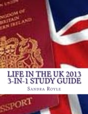 Life in the UK 2013 3-in-1 Study Guide ebook by Sandra Royle