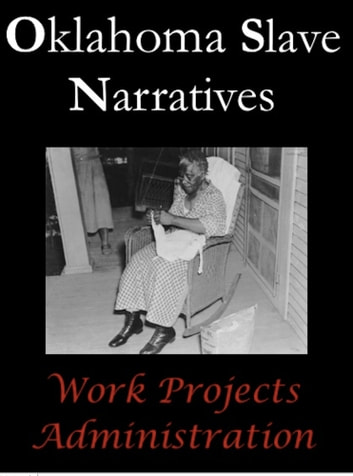 Oklahoma Slave Narratives ebook by Work Projects Administration