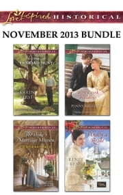 Love Inspired Historical November 2013 Bundle - The Husband Hunt\The Duke's Marriage Mission\Wolf Creek Wedding\Finally a Bride ebook by Karen Kirst,Deborah Hale,Penny Richards,Renee Ryan