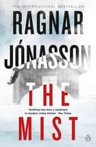 The Mist - Hidden Iceland Series, Book Three ebook by Ragnar Jónasson, Victoria Cribb