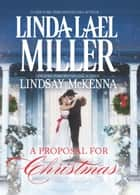 A Proposal for Christmas - State Secrets\The Five Days of Christmas ebook by Linda Lael Miller, Lindsay McKenna