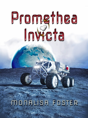 Promethea Invicta - A Novella ebook by Monalisa Foster