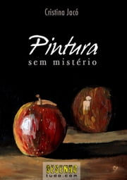 Pintura Sem Mistério ebook by Kobo.Web.Store.Products.Fields.ContributorFieldViewModel