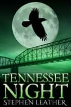 Tennessee Night (The 8th Jack Nightingale Novel) ebook by Stephen Leather