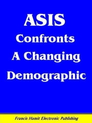 ASIS CONFRONTS A CHANGING DEMOGRAPHIC ebook by Hamit, Francis