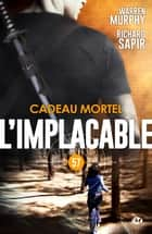 Cadeau mortel - L'Implacable, T57 ebook by Richard Sapir, Warren Murphy