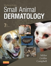 Muller and Kirk's Small Animal Dermatology ebook by William H. Miller Jr.,Craig E. Griffin,Karen L. Campbell