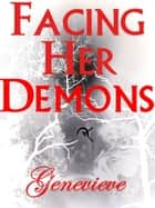 Facing Her Demons ebook by Genevieve